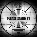 "Загрузочная картинка ""PLEASE STAND BY"" из игры Fallout"